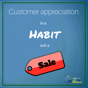 Customer appreciation is not about the sale.