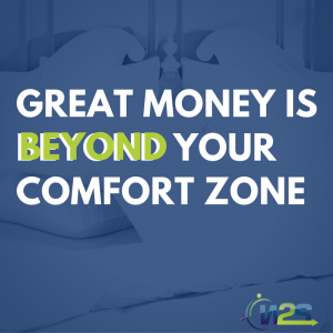 great money is beyond your comfort zone