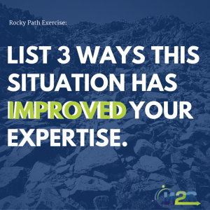 List 3 ways this situation has improved your expertise