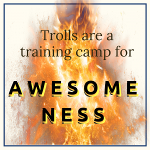 trolls-are-a-training-camp-for-awesomeness